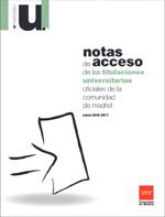 Notas de Acceso de las Titulaciones Universitarias Oficiales de la Comunidad de Madrid. Curso 2016-2017;