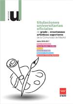 Titulaciones Universitarias Oficiales de Grado y Enseñanzas Artísticas Superiores de la Comunidad de Madrid. Curso 2015-2016